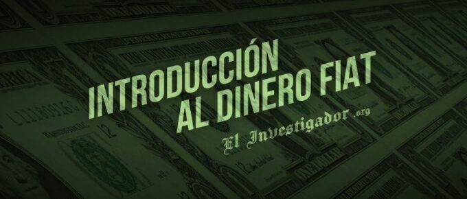 Introducción al Dinero - Deuda. Descubre qué son las monedas Fiat
