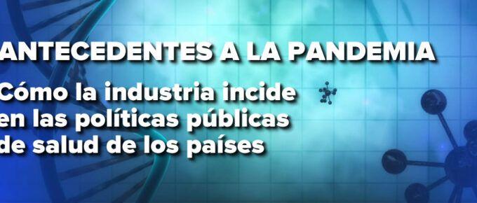 [Episodio 0] Antecedentes: Cómo la industria incide en las políticas públicas de salud de los países