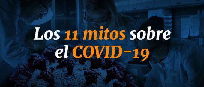 [INFOGRAFÍA] Los 11 Mitos sobre el Covid-19 para modificar la percepción a escala mundial.