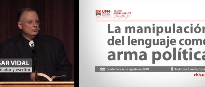 [Video] La manipulación del lenguaje como arma política por César Vidal