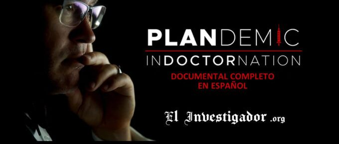 [Documental] Plandemia 2. En el Mundo de los Doctores. En español. Plandemic: InDoctorNation