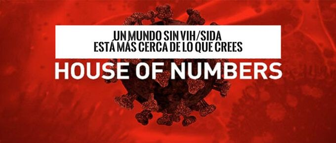 [Documental] House of Numbers: Anatomía de una Pandemia. El Castillo de Naipes del SIDA y el VIH