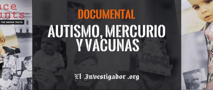[Documental] Trace Amounts: sobre el autismo, el Mercurio, Timerosal y metales pesados en las vacunas