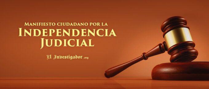 Manifiesto ciudadano por la Independencia Judicial para reestablecer la Justicia