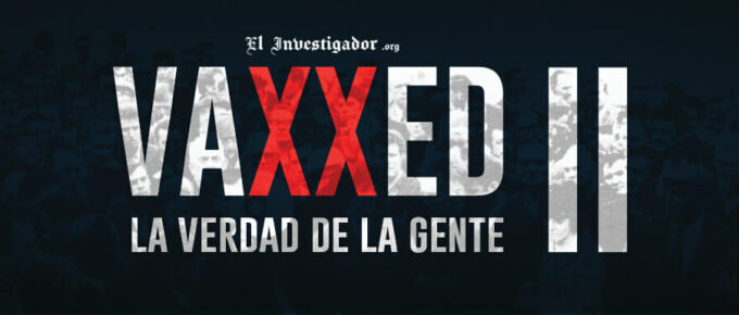 [Documental] Vaxxed2. La verdad de las personas afectadas por Vacunas. En español.  Vaxxed II The People's Truth