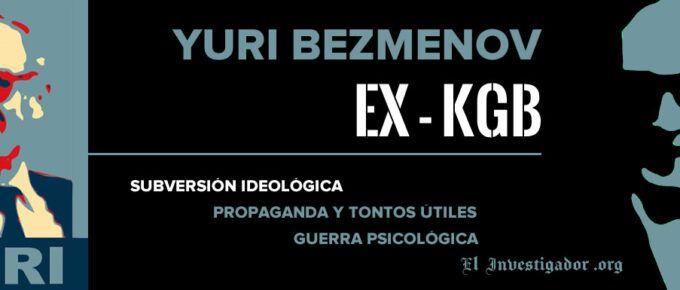 [Video] La Guerra psicológica y el control de la sociedad occidental. Ex-agente del KGB Yuri Bezmenov