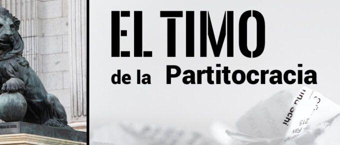 [Videos] El timo de la Partitocracia que se hace pasar por una Democracia