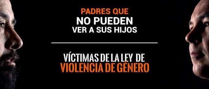 [Vídeos] Víctimas de la Ley Integral de Violencia de Género: Padres que no pueden ver a sus hijos.