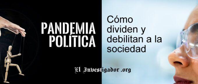 PANDEMIA POLÍTICA: ¿Se está intentando dividir y debilitar a la sociedad? ¿Cómo lo hacen?