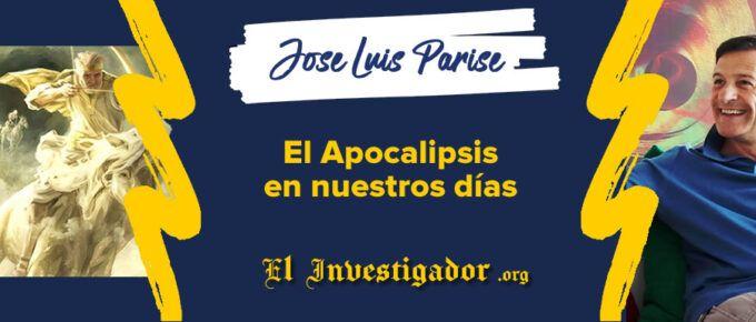 [Videos] Jose Luis Parise sobre El Apocalipsis (Revelación) en nuestros días y la clave de la enseñanza oculta de Cristo