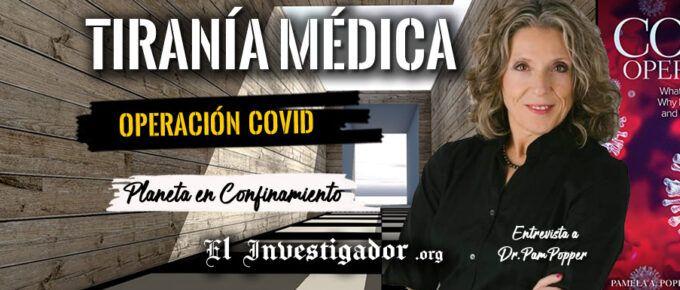 """[Entrevista] Tiranía Médica: Los 4 factores clave para la tormenta perfecta. Por Dr.Pam Popper autora de """"Operación Covid""""."""