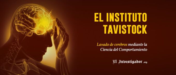 [Videos] EL INSTITUTO TAVISTOCK: Lavado de Cerebros global mediante la Ciencia del Comportamiento