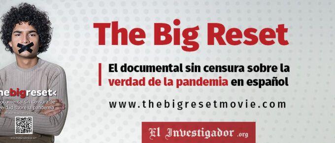 [Documental] The Big Reset Movie. El documental sin censura sobre la verdad de la pandemia en español