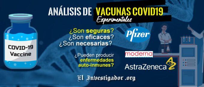 [Video] Análisis de las Vacunas experimentales Covid19. ¿Son seguras? ¿Son eficaces? ¿Son necesarias? ¿Podrían producir enfermedades auto-inmunes?