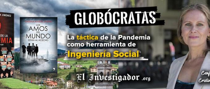 [Conferencia] La estructura del poder de los globócratas y la Táctica de la Pandemia como herramienta de Ingeniería Social
